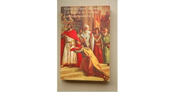 Historia de España alfaguara. tomo2. epoca medieval: Amazon.es: Garcia De Cortazar Y Ruiz Aguirre: Libros