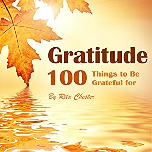 Gratitude: 100 Things to Be Grateful for Audiobook