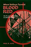 When Valleys Turned Blood Red, Paul R. Katz, 0824829158