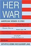 Her War: American Women in WWII