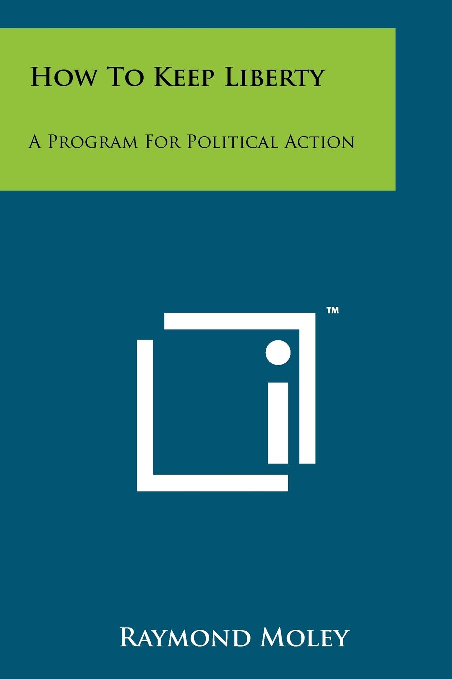 How to Keep Liberty: A Program for Political Action ebook