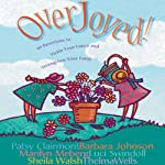 Overjoyed! | Patsy Clairmont,Barbara Johnson,Marilyn Meberg, others