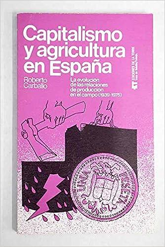 CAPITALISMO Y AGRICULTURA EN ESPAÑA. LA EVOLUCIÓN DE LAS ...