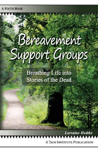 Bereavement Support Groups: Breathing Life Into Stories of the Dead ()