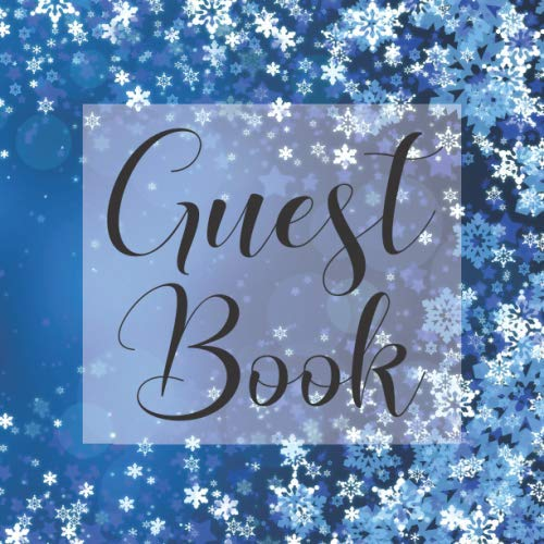(Guest Book: Winter Snowflakes - Signing Guestbook Gift Log Photo Space Book for Birthday Party Celebration Anniversary Baby Bridal Shower Wedding ... Keepsake to Write Special Memories)