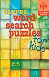 Clever Word Search Puzzles for Kids, Mark Danna, 1402704372