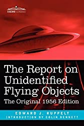 The Report on Unidentified Flying Objects: The Original 1956 Edition by Ruppelt. Edward J. ( 2011 ) Paperback