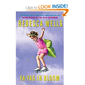 Ya-Yas in Bloom Rebecca Wells