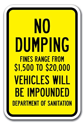 No Dumping Fines Range From $1,500 To $20,000 Vehicles Will Be Impounded Department Of Sanitation Sign 12