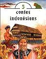 Cinq contes indonésiens par Rivai