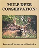 Mule Deer Conservation: Issues and Management Strategies