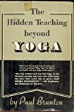 The Hidden Teaching Beyond Yoga - Outlining the Quintessence of the Mystic Philosophical Doctrine