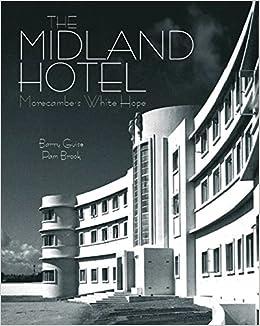 The Midland Hotel: Morecambe's White Hope