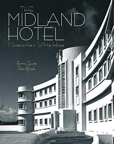 The Midland Hotel: Morecambes White Hope
