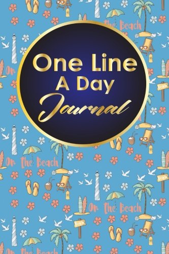 Read Online One Line A Day Journal: 5 Year Daily Journal, Five Year Journal, 5 Year Memory Book, One Line A Day Diary, Cute Beach Cover (One Line A Day Journals) (Volume 57) PDF