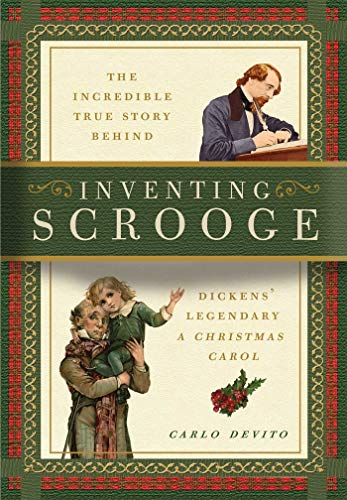 """Download Free: Inventing Scrooge: The Incredible True Story Behind Charles Dickens' Legendary """"A ..."""