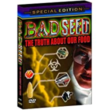 Bad Seed: The Truth About Our Food (2006)
