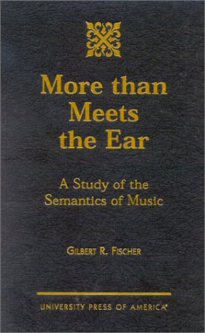 More than Meets the Ear: A Study of the Semantics of Music by UPA