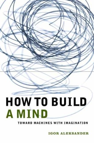How To Build A Mind: Toward Machines With Imagination (Maps Of The Mind)