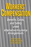 Workers' Compensation : Benefits, Costs and Safety under Alternative Insurance Arrangements, Thomason, Terry and Schmidle, Timothy P., 0880992174