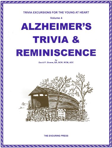 Alzheimer's Trivia & Reminiscence (Trivia Excursions for the Young at Heart, Volume 4)