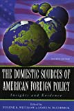 The Domestic Sources of American Foreign Policy, , 0742525627