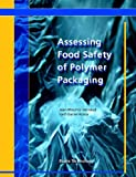 Assessing Food Safety of Polymer Packagi, J. Vergnaud, 1847350011