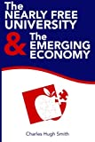 img - for The Nearly Free University and the Emerging Economy: The Revolution in Higher Education book / textbook / text book