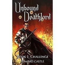 Unbound Deathlord: Challenge: A LitRPG Saga