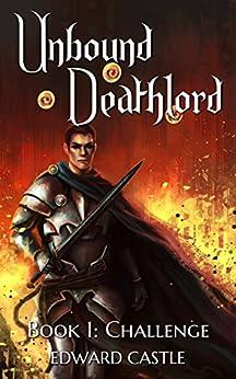 Unbound Deathlord: Challenge by [Castle, Edward]