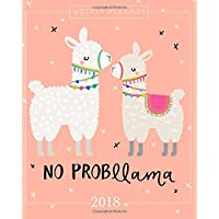 2018 Weekly Planner: Monthly Calendar Schedule Organizer and Journal Notebook With Inspirational Quotes And Lettering Llama Cover