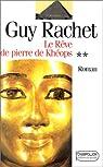 Le Rêve de pierre de Khéops par Rachet
