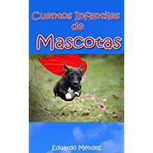 Cuentos Infantiles de Mascotas (Spanish Edition)