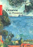 Cezanne in Provence, Evmarie Schmitt, 3791323350