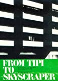 img - for From Tipi to Skyscraper: A History of Women in Architecture book / textbook / text book