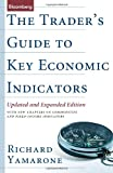 The Trader's Guide to Key Economic Indicators, Richard Yamarone, 1576603016