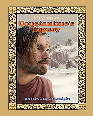 Constantine's Legacy (The Carolingians Series Book 1)