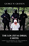 The Los Zetas Drug Cartel - Sadism as an Instrument of Cartel Warfare in Mexico and Central America