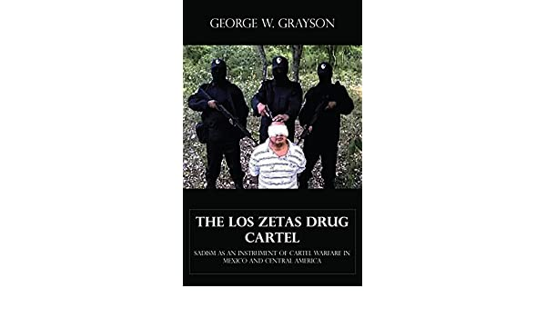 The Los Zetas Drug Cartel - Sadism as an Instrument of ...