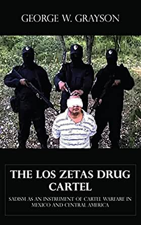 The Los Zetas Drug Cartel - Sadism as an Instrument of ...