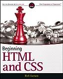 Beginning HTML and CSS (Wrox Beginning Guideswrox Programmer to Programmer)