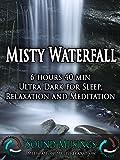 Misty Waterfall, Ultra Dark: Meditation, Sleep, Relaxation