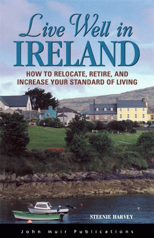 DEL-Live Well in Ireland: How to Relocate, Retire, and Increase Your Standard of Living
