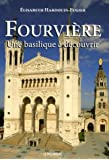Fourvière : Une basilique à découvrir