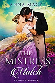 The Mistress Match: A Historical Romance (Unexpected Love Book 3)
