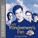 Lady Windermere's Fan Hörspiel von Oscar Wilde Gesprochen von: Roger Rees, Eric Stoltz, Joanna Going, Miriam Margolyes