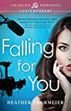 Falling for You (Unscripted Love Book 1)