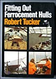 Fitting Out Ferrocement Hulls, Robert Tucker, 0229115128