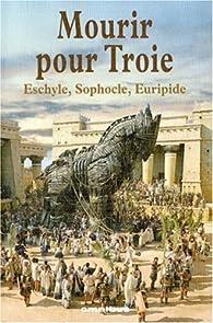 Mourir pour Troie par  Euripide