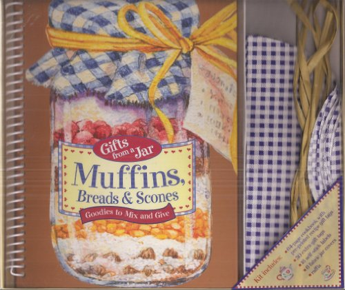 Gifts From a Jar: Muffins, Breads and Scones - Goodies to Mix and Give (Gift Set: 64-page Cookbook with Pre-printed Recipe Gift Tags - 30 Extra Gift Tags - 18 Self-stick Labels - 6 Fabric Jar Covers - (Preprinted Tags)